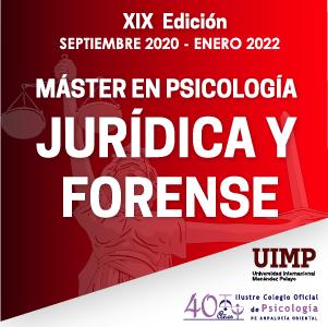 XIX Edición Máster en Psicología Jurídica y Forense.