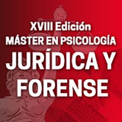 XVIII Edición Máster en Psicología Jurídica y Forense.